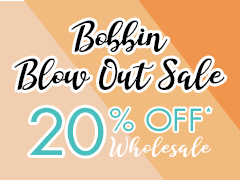Bobbin Blow Out Sale